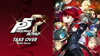 Take Over (Battle Theme) - Persona 5 Royal