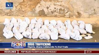Nigeria, Ghana Collaborate To End Drug Trafficking Trade