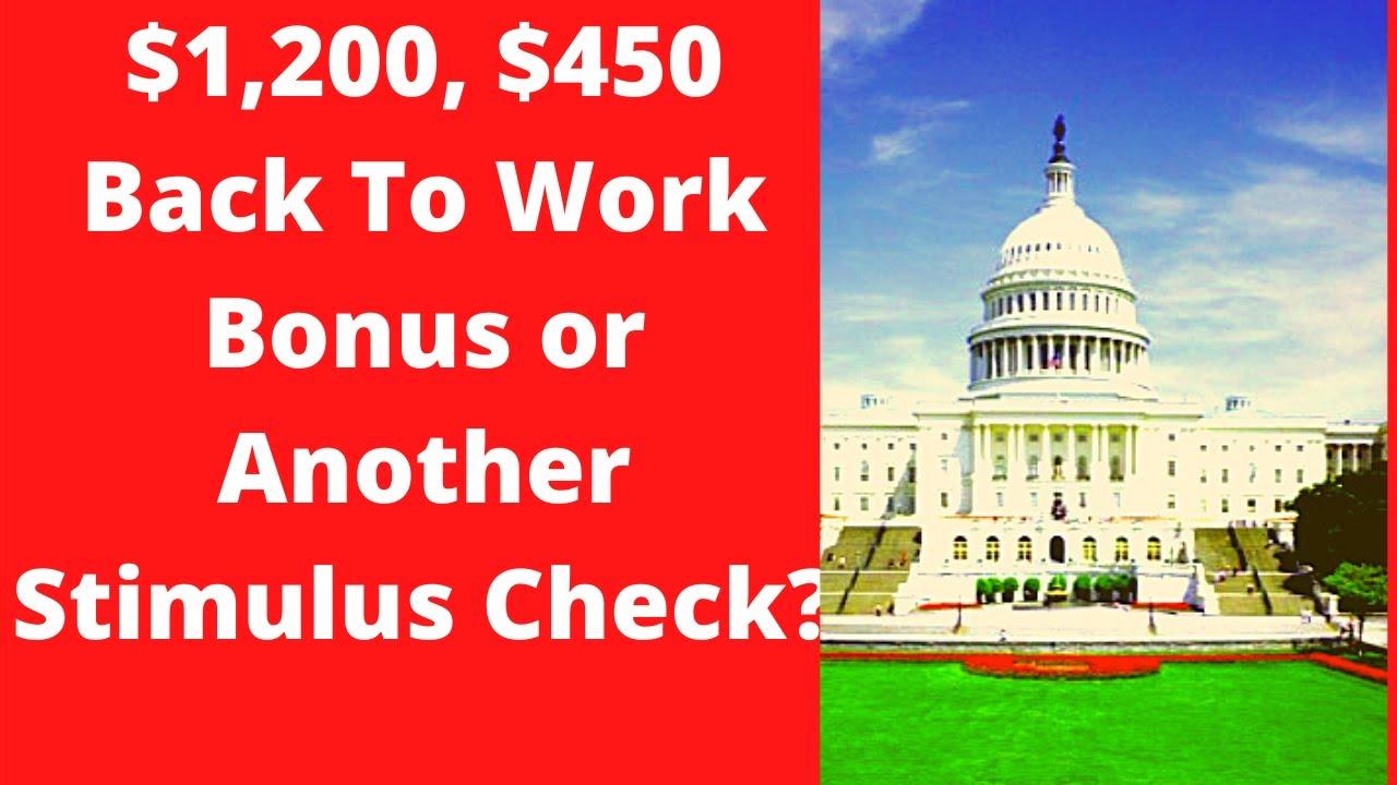 A Back To Work Bonus 2020 In Next Stimulus Bill Stimulus Check Update Stimulus Package Update