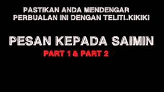 Lawak!!Pesan kepada Saimin(Part 1 & 2)