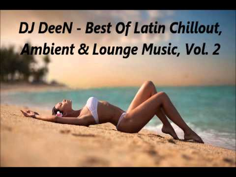 Best Of Latin Vocal Chillout Music, Vol. 2 (Spanish Nights Mix)