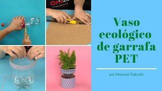 Vaso Ecológico de Garrafa Pet – Reciclando