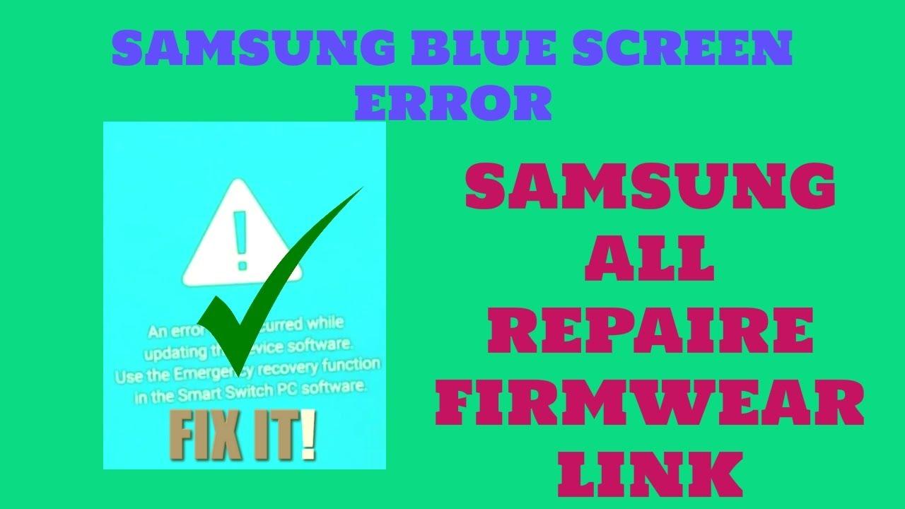 SAMSUNG BLUE SCREEN | SAMSUNG ERROR WHILE FLASHING