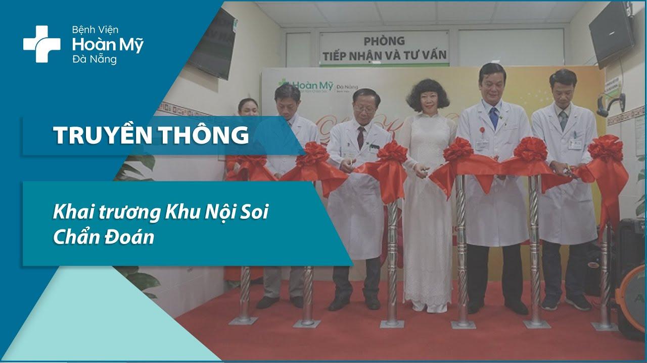Khai trương Khu Nội Soi Chẩn Đoán | Bệnh viện Hoàn Mỹ Đà Nẵng