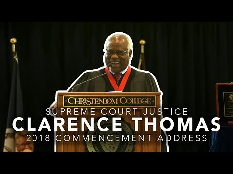 Associate Justice Clarence Thomas   Commencement Address   Christendom College