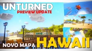 Unturned Preview UPDATE - Novo Mapa Oficial!! HAWAII