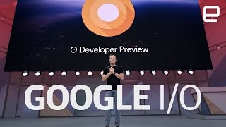 Android O, Daydream 2.0, Android Go and more | Google I/O 2017