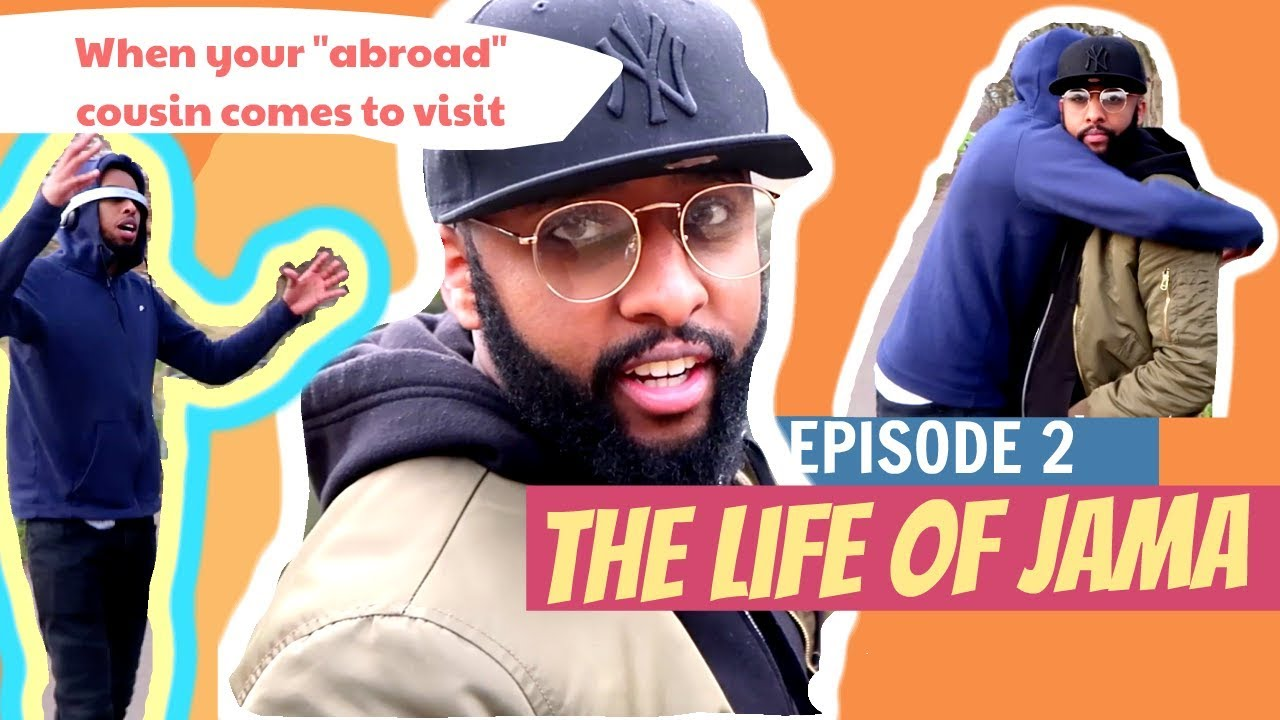 """When your """"abroad"""" cousin comes to visit - The Life of Jama - Episode 2"""