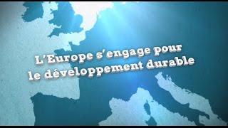 L'Européen d'à côté : L'Europe s'engage pour le développement durable
