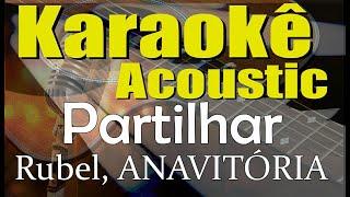 Baixar Rubel, ANAVITÓRIA - Partilhar (Karaokê Acústico) playback