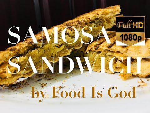 Samosa Sandwich Recipe | समोसा सेंडविच | Easy | FOOD IS GOD