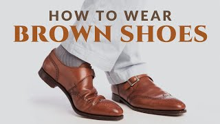 How to Wear Brown Shoes | Men's Dress Shoes(Learn How To Wear Brown Shoes, how to combine them and when not to wear brown shoes. In this comprehensive video., 2015-09-23T15:45:21.000Z)