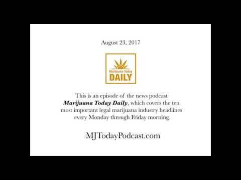Wednesday, August 23, 2017 Headlines | Marijuana Today Daily News
