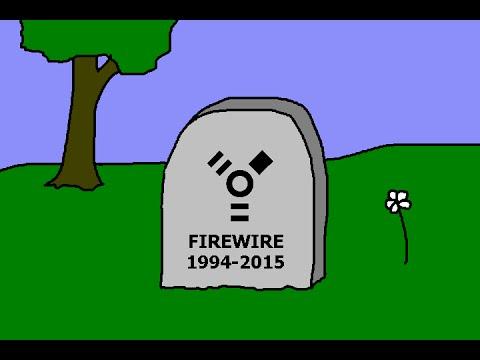 farewell r i p  firewire, hello usb!