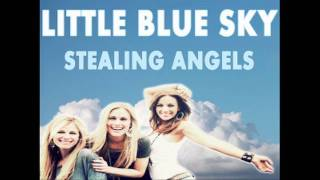 Stealing Angels – Little Blue Sky Video Thumbnail