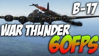 War Thunder- B-17 Bomber! -FULL 60FPS GAMEPLAY-