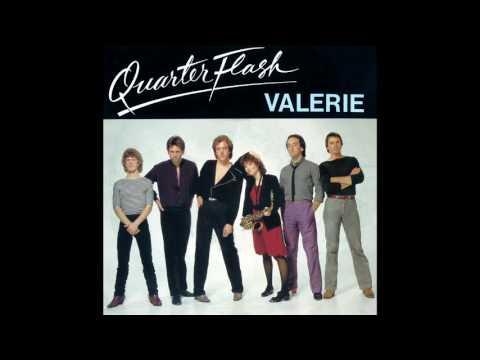 Valerie - Quarterflash (7 Inch Single Remastered Version)