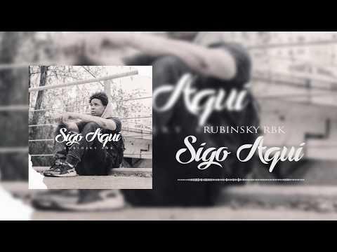 Rubinsky Rbk - SIGO AQUI (Audio oficial) Prod. GUIDOBEATS.