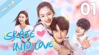 [Eng Sub] Skate Into Love 01 (Steven Zhang, Janice Wu) | Go Ahead With Your Love And Dreams