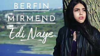 Berfin Mirmend - Êdî Nayê ( Yeni Klip 2018 )