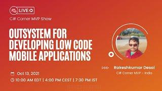 Outsystem for developing Low code Mobile Applications - MVP Show ft. Rakeshkumar Desai