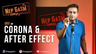 Corona & After Effect | Nepali Stand-Up Comedy | UKG | Nep-Gasm Comedy