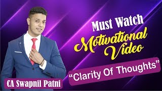 Every student should watch this| CA| clarity of thoughts to achieve success by CA SWAPNIL PATNI