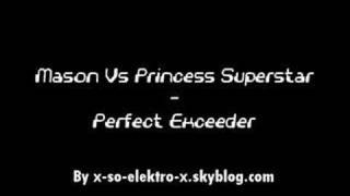 Mason Vs Princess Superstar - Perfect Exceeder
