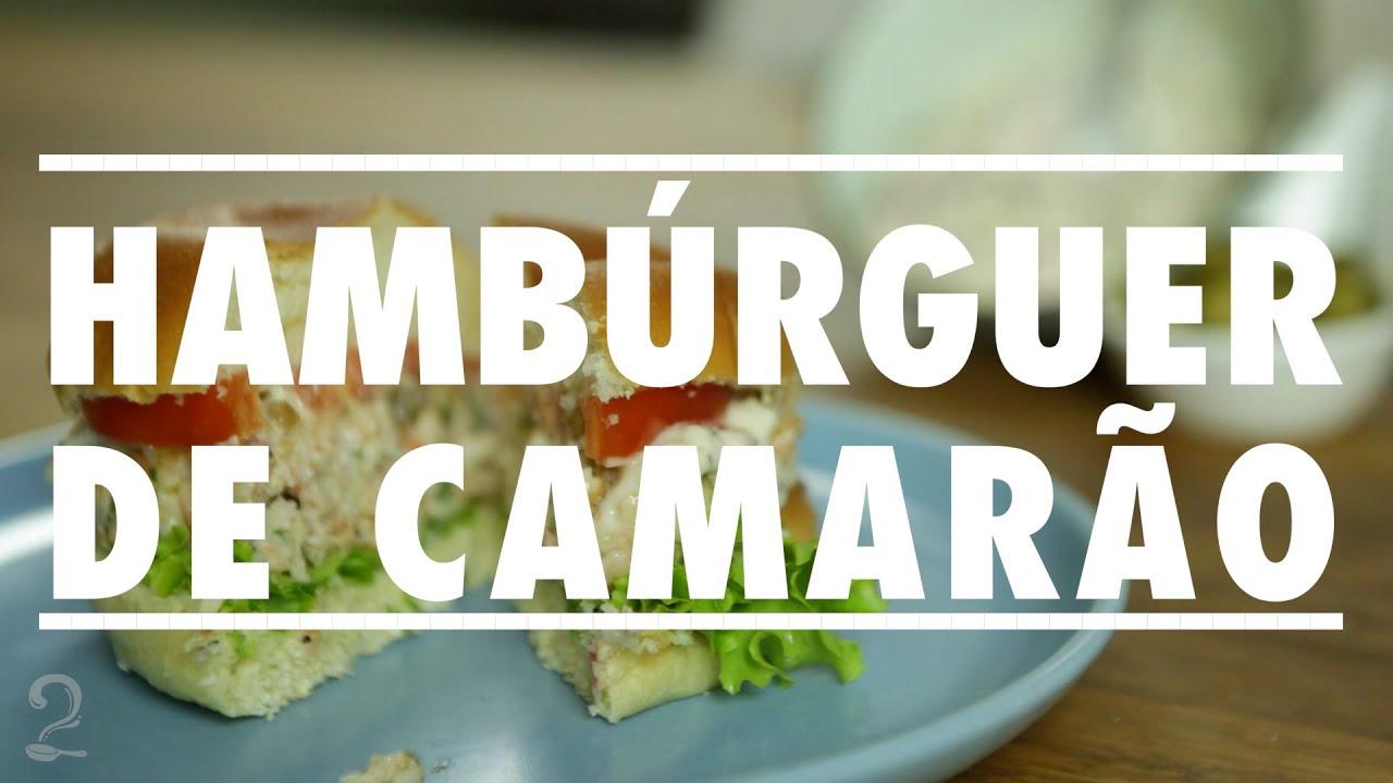 Como Fazer Hambúrguer Gourmet de Camarão   Receita Prática