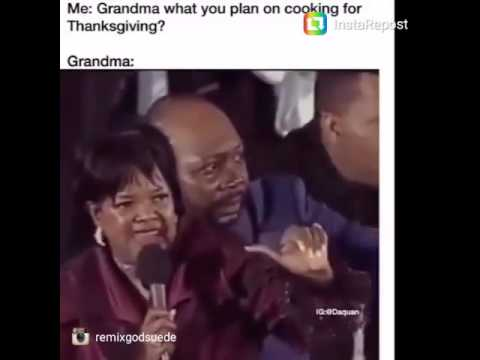 Grandma what you cooking for Thanksgiving (remix)