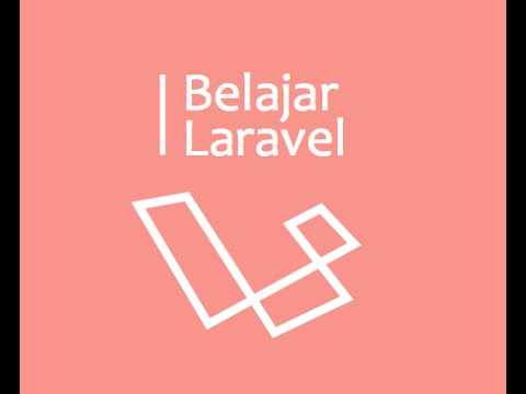 Cara Belajar Framework Laravel