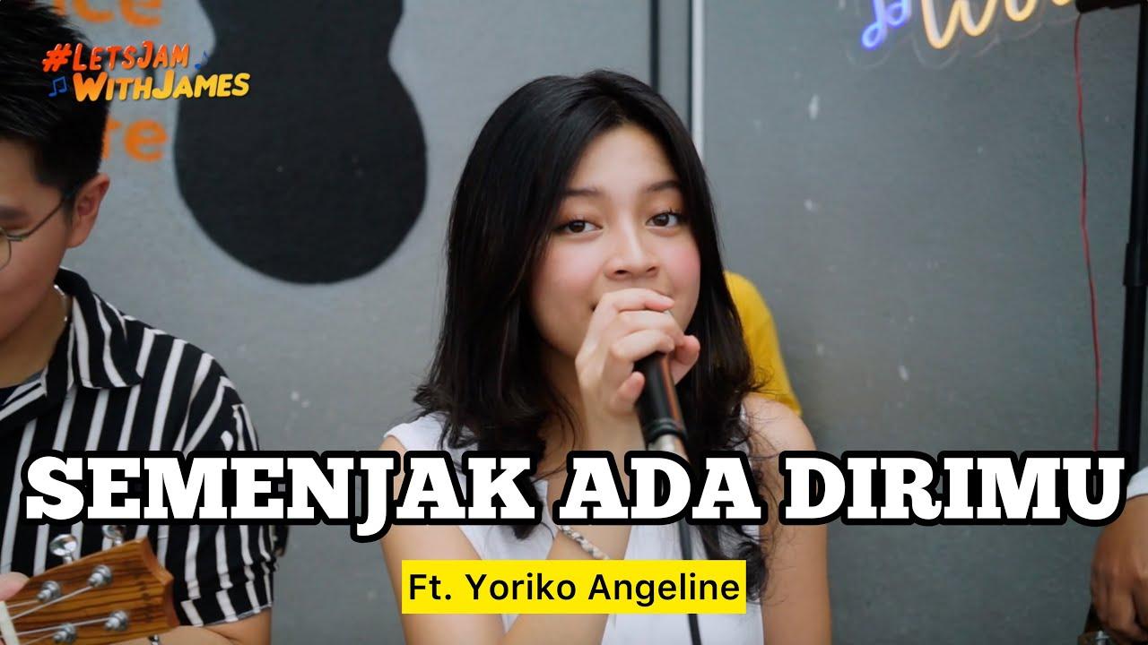 Semenjak Ada Dirimu - Yoriko ft. Fivein #LetsJamWithJames