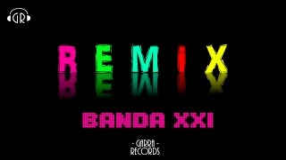 Enganchados Remix - Banda XXI - FULL HD