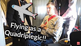 Flying as a Wheelchair User (Quadriplegic)