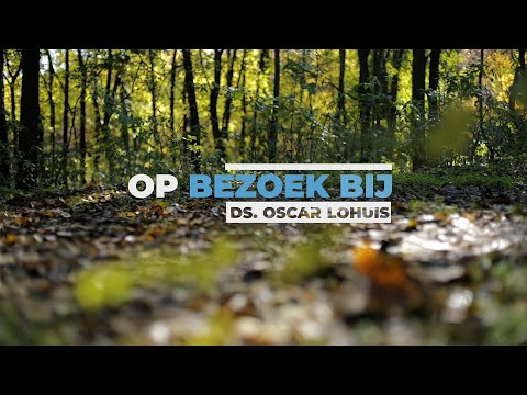 Op Bezoek Bij: Ds. Oscar Lohuis