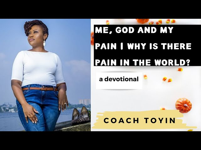 Me, God and My Pain part 1 - Why Is there Pain In The World?