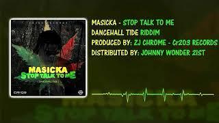 Masicka - Stop Talk To Me