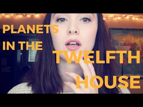The TWELFTH HOUSE in Astrology: Planetary Placements - YouTube