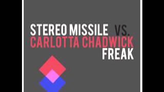 Stereo Missile Vs. Carlotta Chadwick - Freak (Manny Tartaglione & Collins Brothers Remix)