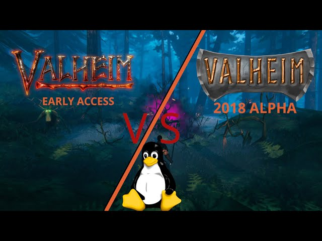 Valheim - 2018 Alpha vs Early Access - Linux