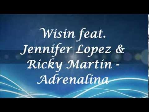 Wisin  Adrenalina ft Jennifer Lopez, Ricky Martin LYRICSLETRATESTO
