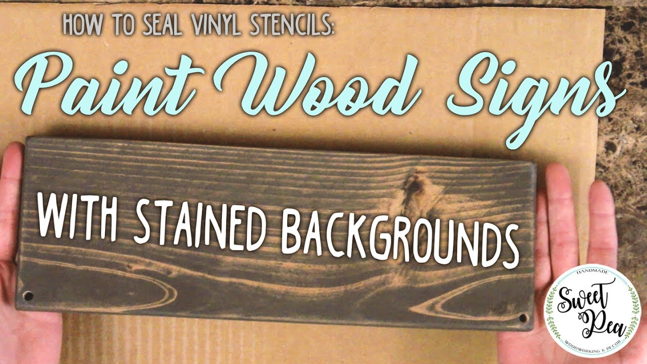 How to seal vinyl stencils paint wood signs with stained how to seal vinyl stencils paint wood signs with stained backgrounds spiritdancerdesigns Gallery