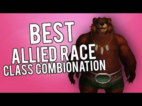 Best Allied Race/Class Combos (Theorycrafting And Discussion) - WoW Legion 7.3.5