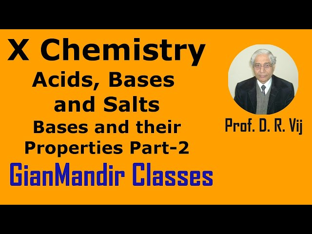X Chemistry | Acids, Bases and Salts | Bases and their Properties Part-2 by Gaurav Sir