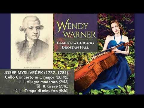 Josef Mysliveček: Cello Concerto in C major, Wendy Warner (cello)