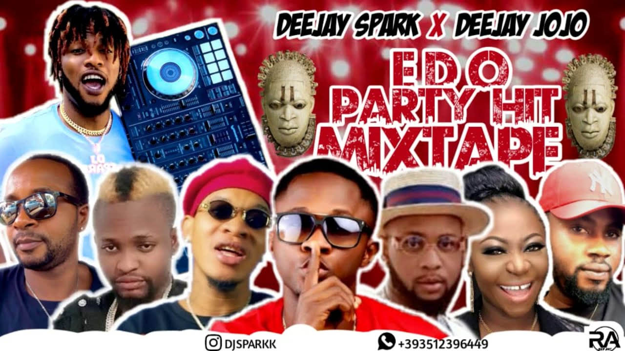 LATEST EDO BENIN PARTY 2020 NONSTOP HIT MIX BY DJ SPARK X DJ JOJO FT INFLUENCE AKABA/DON VS/DON CLIF