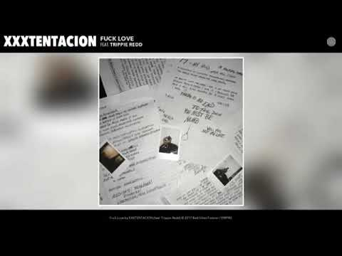 Xxxtentation - Fuck Love 💔