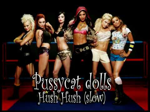 Pussycat Dolls- Hush Hush (slow version)