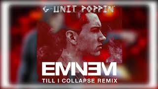 Eminem & G-Unit Poppin Till I Collapse Remix