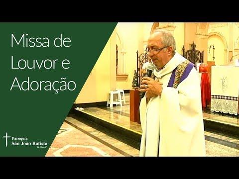 04/04/2019 - Paróquia São João Batista - Missa de Louvor e Adoração